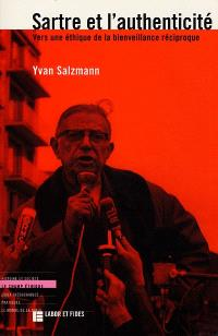 Sartre et l'authenticité : vers une éthique de la bienveillance réciproque