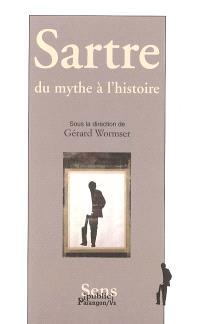 Sartre, du mythe à l'histoire