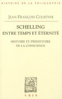 Schelling entre temps et éternité : histoire et préhistoire de la conscience