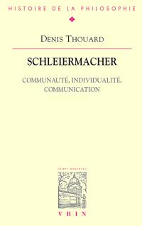 Schleiermacher : communauté, individualité, communication
