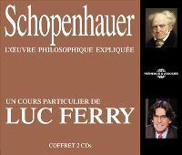 Schopenhauer : l'oeuvre philosophique expliquée
