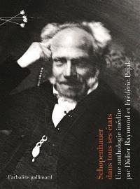Schopenhauer dans tous ses états : une anthologie inédite