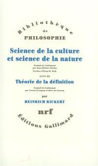 Science de la culture et science de la nature; Suivi de Théorie de la définition