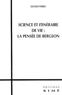 Science et itinéraire de vie : la pensée de Bergson