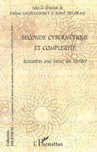 Seconde cybernétique et complexité : rencontres avec Heinz von Foerster