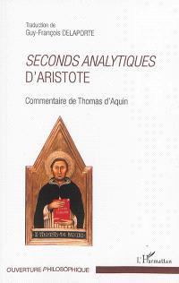 Seconds analytiques d'Aristote : commentaire de Thomas d'Aquin