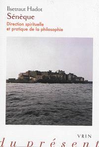 Sénèque : direction spirituelle et pratique de la philosophie