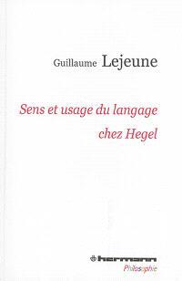 Sens et usage du langage chez Hegel : du problème de la communication de la philosophie à celui des philosophies de la communication