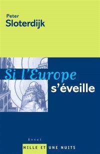 Si l'Europe s'éveille : réflexions sur le programme d'une puissance mondiale à la fin de l'ère de son absence politique