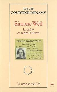 Simone Weil : la quête de racines célestes