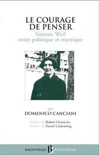 Simone Weil, le courage de penser