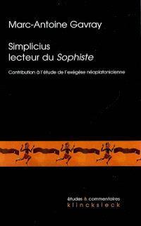Simplicius lecteur du Sophiste : contribution à l'étude de l'exégèse néoplatonicienne tardive