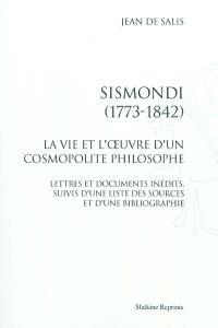Sismondi (1773-1842) : la vie et l'oeuvre d'un cosmopolite philosophe