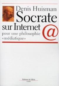 Socrate sur Internet : pour une philosophie médiatique