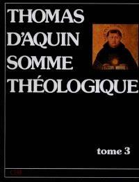 Somme théologique. Volume 3, Second volume de la deuxième partie : la foi, l'espérance et la charité, la prudence, la justice, la force, la tempérance, les charismes et la vie humaine