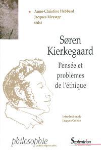Soren Kierkegaard : pensée et problèmes de l'éthique