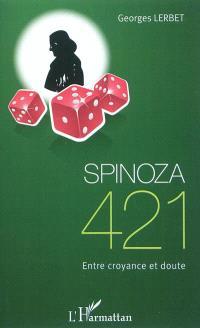 Spinoza 421 : entre croyance et doute
