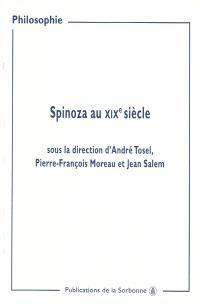 Spinoza au XIXe siècle : actes des journées d'études organisées à la Sorbonne, 9 et 16 mars, 23 et 30 novembre 1997