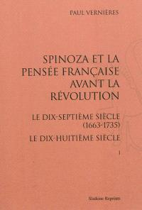 Spinoza et la pensée française avant la Révolution : le dix-septième siècle (1663-1735) : le dix-huitième siècle