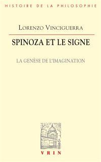 Spinoza et le signe : la genèse de l'imagination