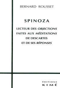 Spinoza lecteur des Objections faites aux Méditations de Descartes et de ses réponses