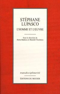Stéphane Lupasco, l'homme et son oeuvre