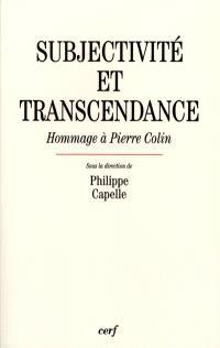 Subjectivité et transcendance : hommage à Pierre Colin