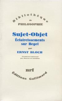 Sujet-objet : éclaircissements sur Hegel