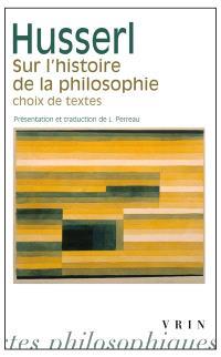 Sur l'histoire de la philosophie : choix de textes