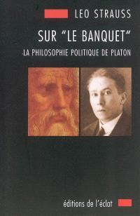 Sur Le banquet : la philosophie politique de Platon