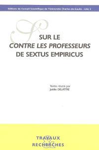 Sur le Contre les professeurs de Sextus Empiricus