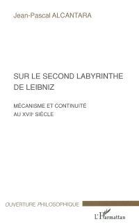Sur le second labyrinthe de Leibniz : mécanisme et continuité au XVIIe siècle