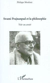 Swami Prajnanpad et la philosophie : voir ou avoir