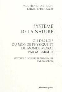Système de la nature ou Des lois du monde physique et du monde moral par Mirabaud