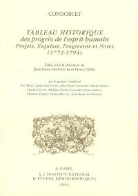 Tableau historique des progrès de l'esprit humain : projets, esquisse, fragments et notes : 1772-1794