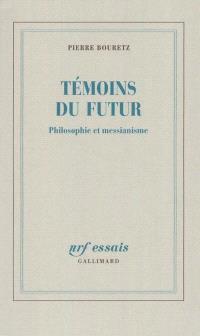 Témoins du futur : philosophie et messianisme