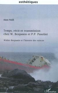Temps, récit et transmission chez W. Benjamin et P. P. Pasolini, Walter Benjamin et l'histoire des vaincus
