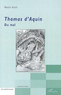 Thomas d'Aquin, Du mal : question 1 : Le mal en général : introduction et commentaire