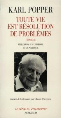 Toute vie est résolution de problèmes. Volume 2, Réflexions sur l'histoire et la politique