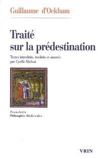 Traité sur la prédestination et la préscience divine des futurs contingents