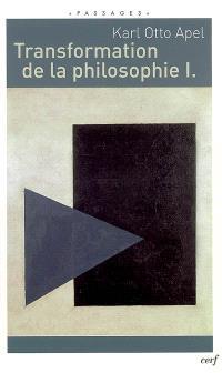 Transformation de la philosophie. Volume 1
