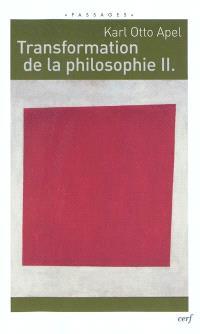 Transformation de la philosophie. Volume 2