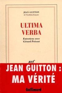 Ultima verba : entretien avec Gérard Prévost