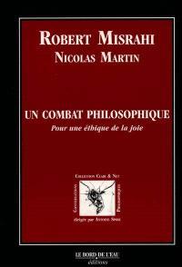 Un combat philosophique : pour une éthique de la joie : conversations