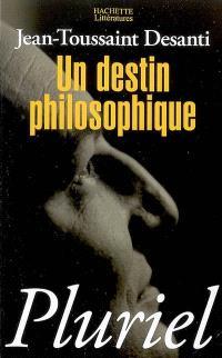 Un destin philosophique ou Les pièges de la croyance