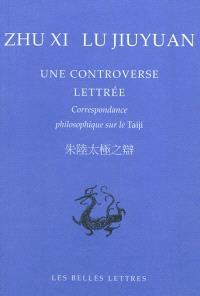 Une controverse lettrée : correspondance philosophique sur le Taiji
