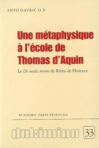 Une métaphysique à l'école de Thomas d'Aquin : le De modis rerum de Rémi de Florence