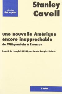 Une Nouvelle Amérique encore inapprochable : de Wittgenstein à Emerson