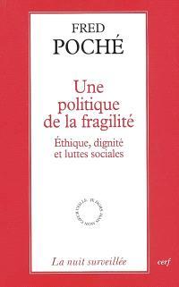 Une politique de la fragilité : éthique, dignité et luttes sociales