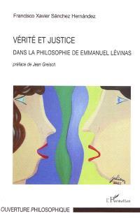 Vérité et justice dans la philosophie de Emmanuel Levinas